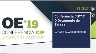 Conferência CIP'19 - O Orçamento do Estado