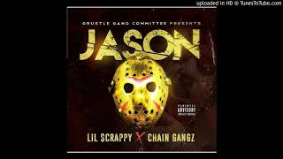 ChainZ X Lil Scrappy ( JASON)