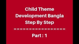 WordPress Child Theme Development for beginners Part -1