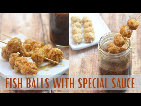 How To Make Fish Balls With Special Sauce