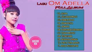 Lagu Om Adella Terbaru 2019 - Om Adella Full Album Terbaru 2019