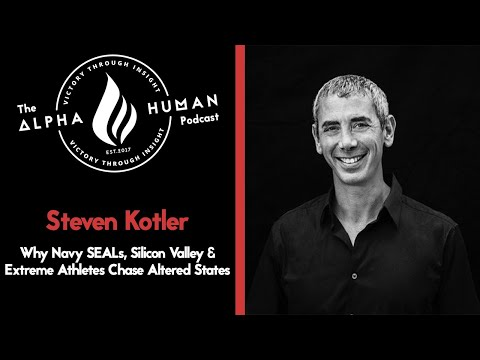 Steven Kotler: Why Navy SEALs, Silicon Valley & Extreme Athletes Chase Altered States