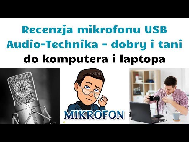 Recenzja mikrofonu USB do komputera i laptopa Audio-Technika AT2020 👨💻