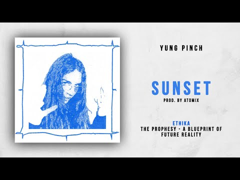 Yung Pinch - Sunset (Ethika - The Prophesy)