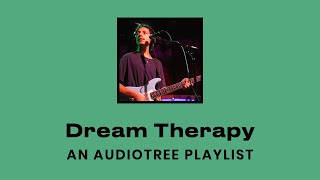 Dream Therapy (Indie Rock / Synth Pop Compilation)   Audiotree Playlist