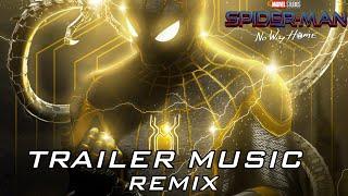 SPIDER-MAN: No Way Home | Trailer Music (Remix)