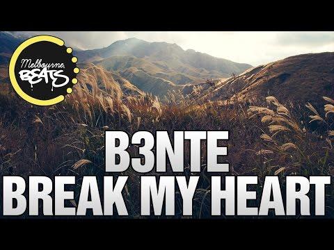 B3nte - Break My Heart Ft. Taylor Hogan