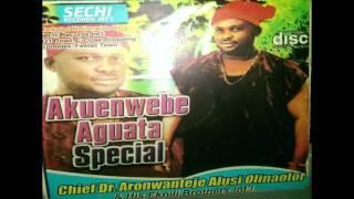 Aronwanteje Alusi Olinaofor Akuenwebe Aguata Special 2016 FULL ALBUM Nigerian Music.mp3