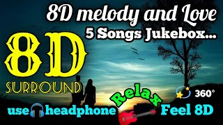 5 Melody and Love song 8D Tamil jukebox | 8D surround | Melody collection | 8D ISAI TAMIL