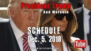 President Trump and Melania's Schedule for Wednesday, December 5, 2018