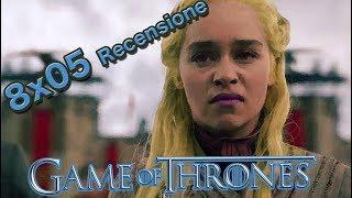 Game of Thrones 8x05 (ITA): Analisi e recensione sulla 8x05 del Trono di Spade