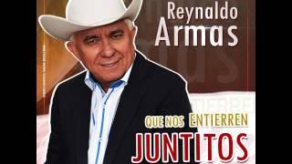 QUE NOS ENTIERREN JUNTITOS - REYNALDO ARMAS 2016