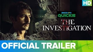 The Investigation - All Episodes Streaming Now | Eros Now Quickie