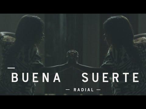 Radial - Buena Suerte (Video Oficial)