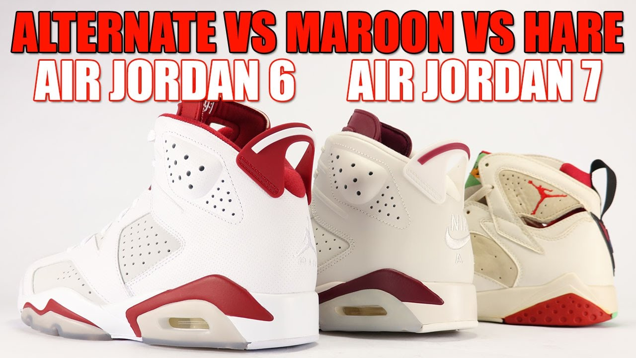 2e17a9c9ee2 Alternate Air Jordan 6 vs Maroon Air Jordan 6 vs Hare Air Jordan 7  Comparison