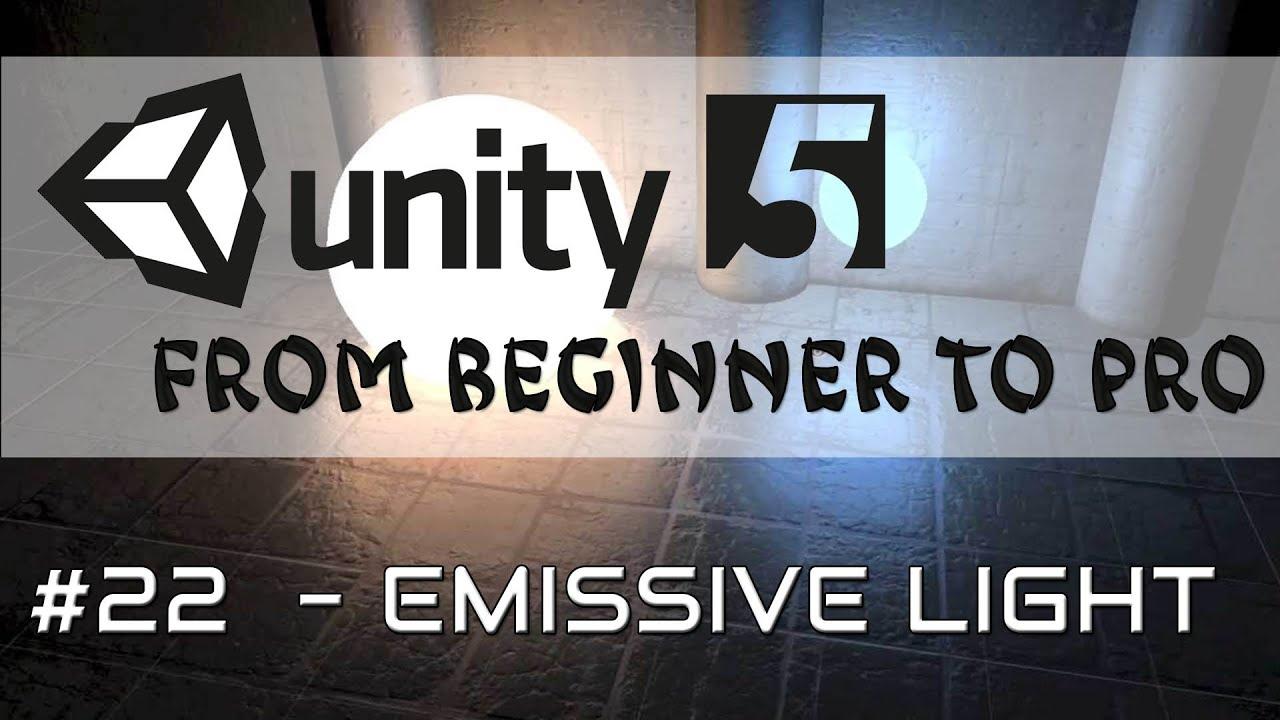 Unity 5 - From Beginner to Pro #22 - Emissive Light