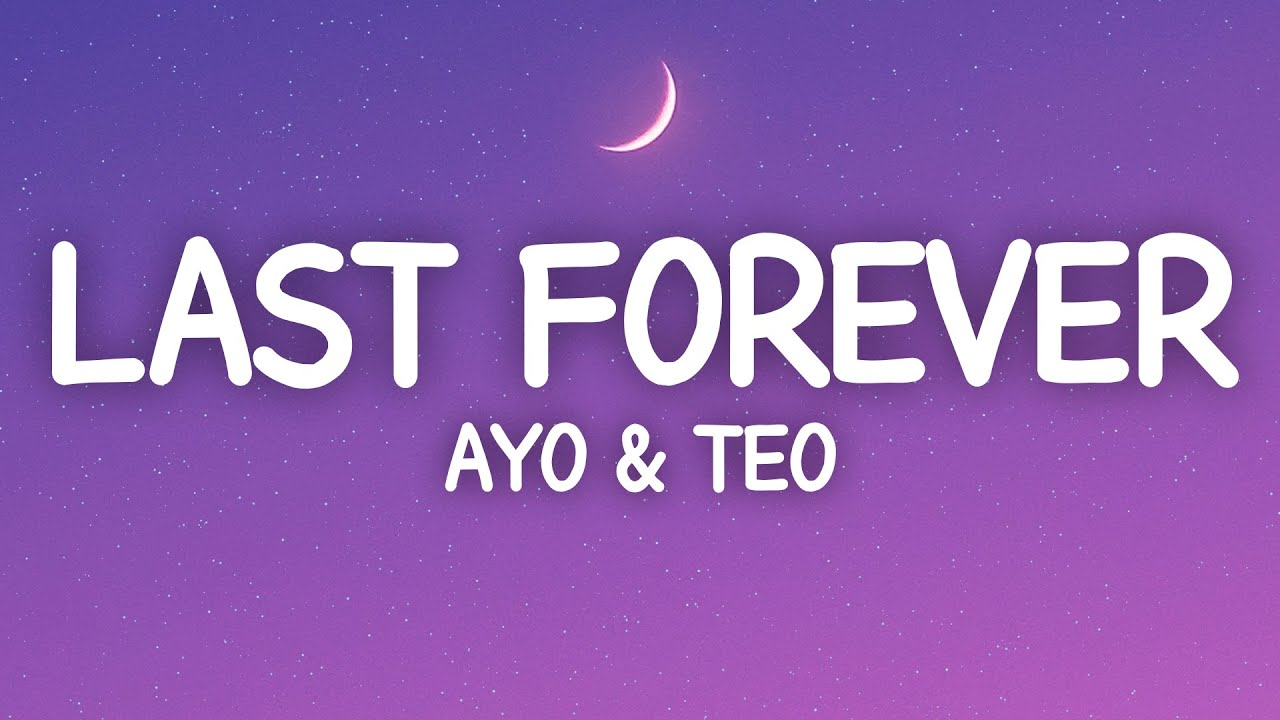 Download Ayo & Teo - Last Forever (Lyrics)