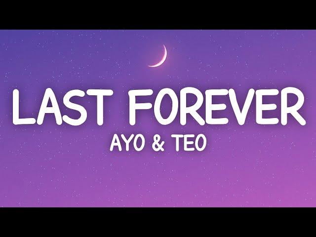Ayo & Teo - Last Forever (Lyrics)