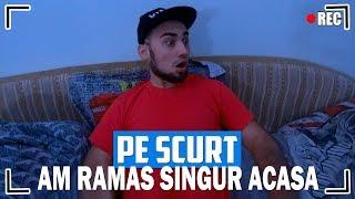 PE SCURT, AM RAMAS SINGUR ACASA