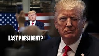Trump is the Last President! You are the Last Generation!