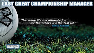 Looking Back At Championship Manager 03/04...Last Great CM?