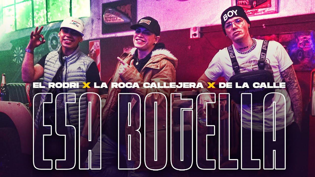 La Roca Callejera ❌ El Rodri ❌ De La Calle - Esa Botella (Video Oficial)