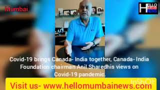 Mumbai Indo Canadian Businessman Chairman Of Canada India Foundation Anil Shah Shared His Views on C