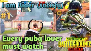I am Rider (satisfya) pubg mobile || the all-rounder