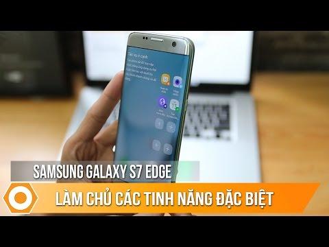 Galaxy S7 edge – Làm chủ các tính năng đặc biệt.