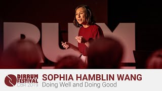 Sophia Hamblin Wang | Doing Well and Doing Good | #dirrumfestivalCBR 2019