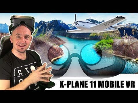 RUN X-PLANE 11 ON MOBILE VR HEADSET | Play Steam VR Games On Android Smartphone, Gear VR & Daydream