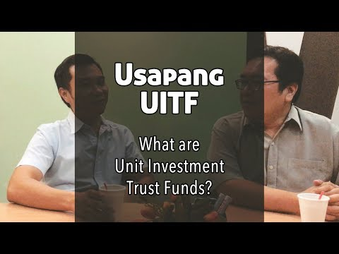 Usapang UITF: What are Unit Investment Trust Funds?