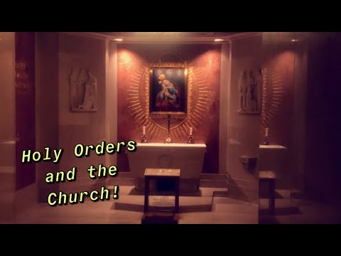 Holy Orders & Life in the Church