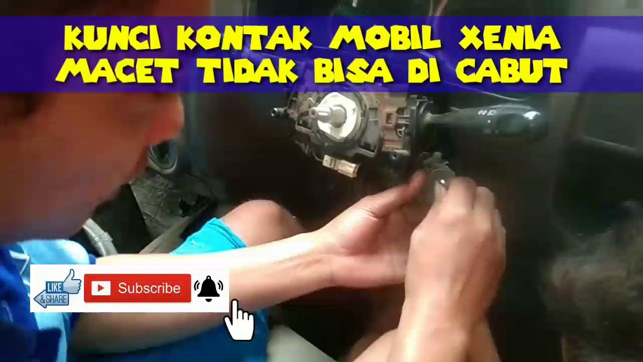 Kunci Kontak Mobil Xenia Macet