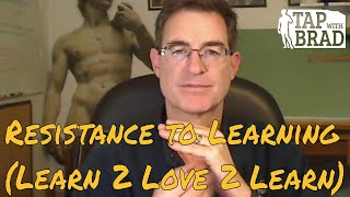Video Resistance to Learning (learn 2 love 2 learn) - Tapping with Brad Yates download MP3, 3GP, MP4, WEBM, AVI, FLV Oktober 2018