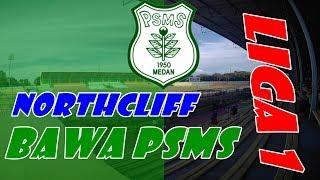 Download Video NORTHCLIFF BAWA PSMS MEDAN KE LIGA 1!!?? MP3 3GP MP4