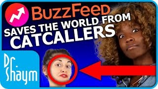 BUZZFEED SAVES THE WORLD FROM CATCALLERS