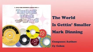 Watch Mark Dinning The World Is Getting Smaller video