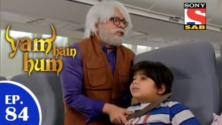 Yam Hain Hum - यम हैं हम - Episode 84 - 9th April 2015