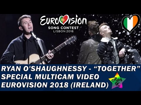 Ryan O † Shaughnessy - Together - Special Multicam video - Eurovision 2018 (Ireland)