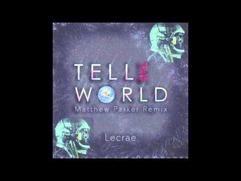 Lecrae - Tell the World [feat. Mali Music](Matthew Parker's TRAP Remix) *Free Download*