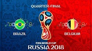 Бразилия - Бельгия 🏆 FIFA 18 ⚽ Чемпионат мира по футболу 2018 ⚽ 1/4 финала
