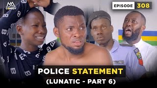 POLICE STATEMENT - Episode 308 ( MarkAngelComedy)