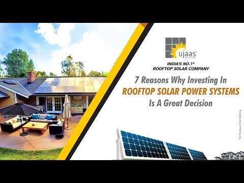 7 Reasons Why Investing In Rooftop Solar Power Systems Is a Great Decision
