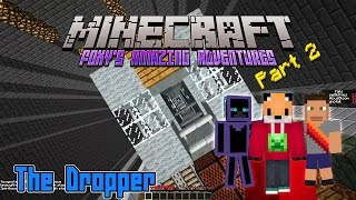 Minecraft - Foxy's Amazing Adventures - The Dropper [2] - Because I'm British!