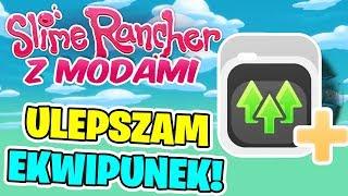 SLIME RANCHER Z MODAMI! #09 - Ulepszam Ekwipunek!