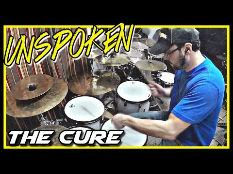 Unspoken  The Cure  Drum