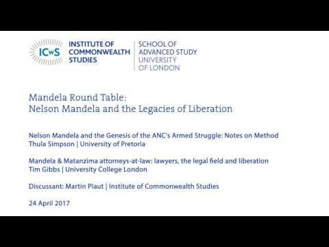 Mandela Round Table: Nelson Mandela and the Legacies of Liberation - Panel 1