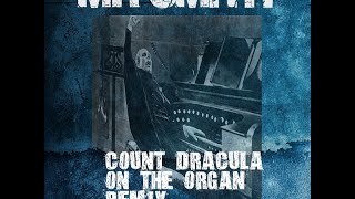 Count Dracula on The Organ -  Remix