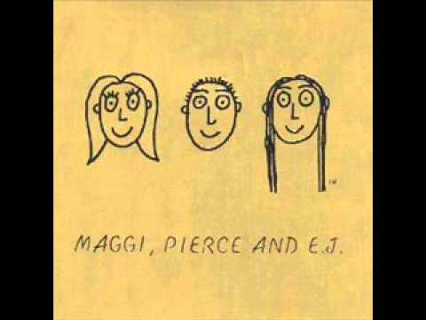 Maggi, Pierce, & E J - Jaded